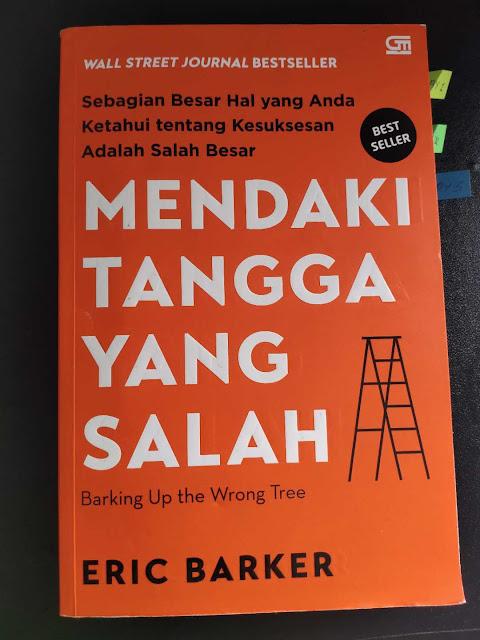 Bedah Buku: Mendaki Tangga Yang Salah (Barking Up The Wrong Tree) - ERIC BARKER