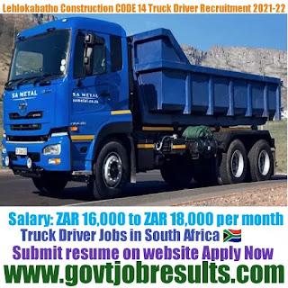 LEHLOKABATHO Construction CODE 14 Truck Driver Recruitment 2021-22