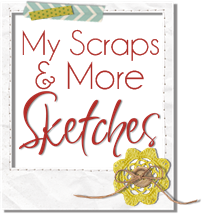 My Scraps & More Sketch Blog