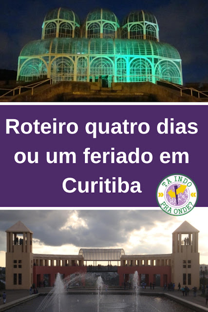 Roteiro para 4 dias ou um feriado em Curitiba
