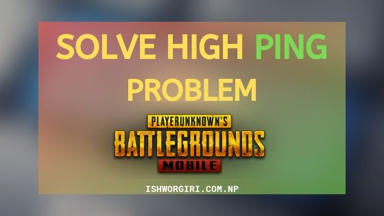 REDUCE HIGH PING IN PUBG MOBILE