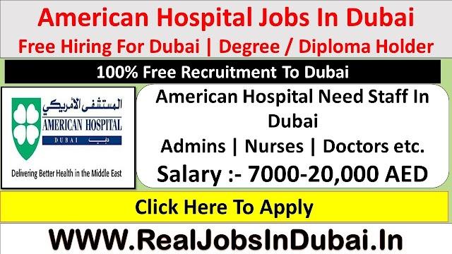 American Hospital Hiring Staff In Dubai  UAE 2021