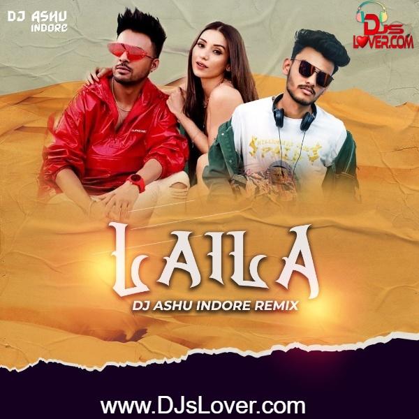 Laila Tony Kakkar DJ Ashu Indore Remix