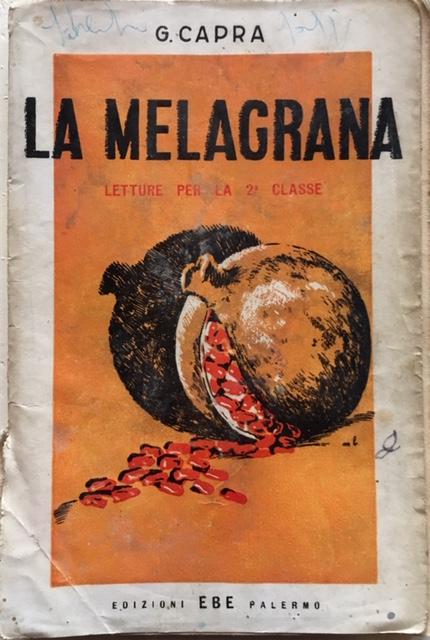 Giuseppe Capra - La Melagrana. Edizione Ebe, Palermo