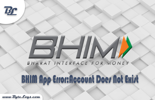 BHIM App Error :Account Does Not Exist
