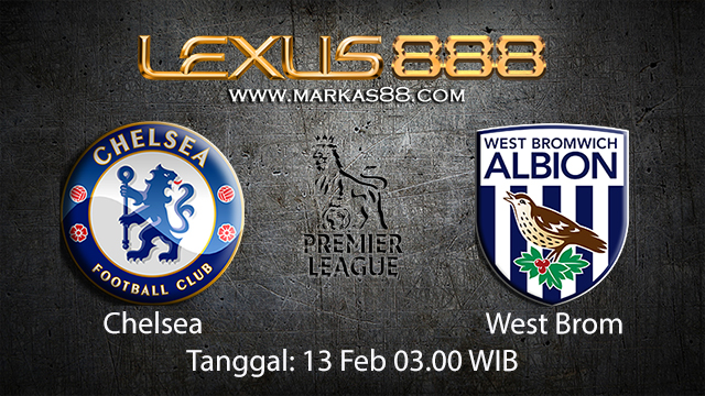 PREDIKSIBOLA - PREDIKSI TARUHAN BOLA CHELSEA VS WEST BROM 13 FEBRUARI 2018 ( ENGLISH PREMIER LEAGUE )