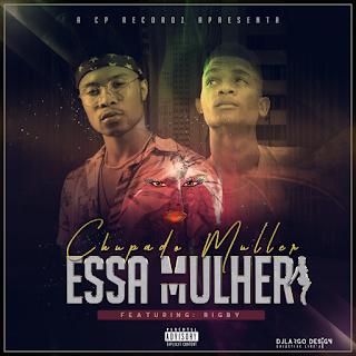 Chupado Muller – Essa Mulher (feat. Rigby) ( 2019 ) [DOWNLOAD]