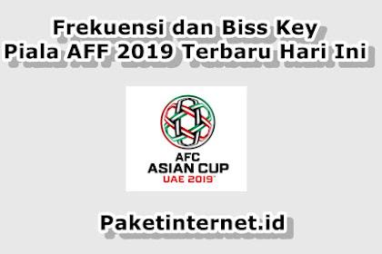 √ Update Frekuensi dan Biss Key FEED Piala AFF Agustus 2020 Terbaru Hari Ini