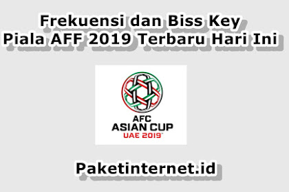 √ Frekuensi dan Biss Key FEED Piala AFF Juli 2019 Terupdate Hari Ini
