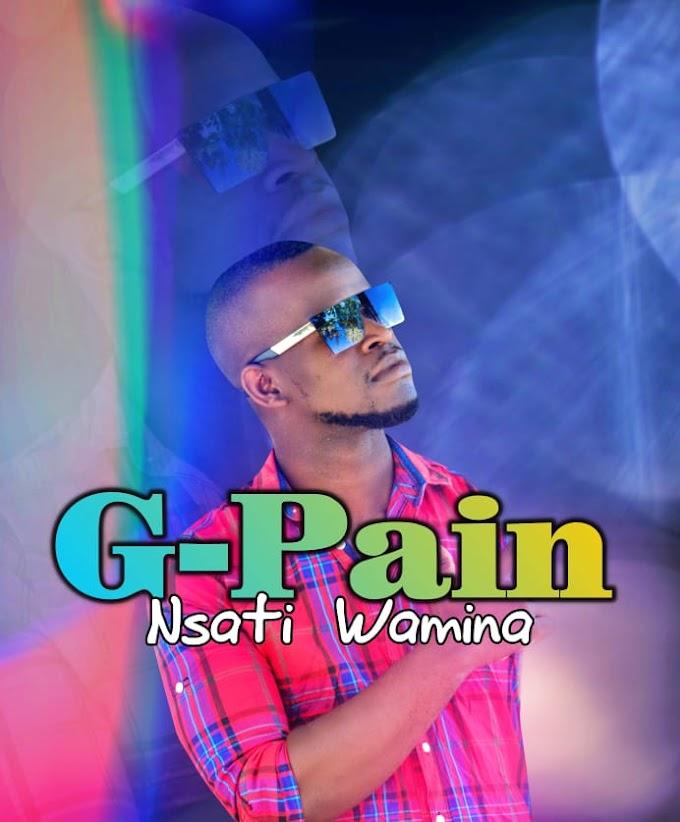 G PAIN-NSATI WAMINA(ESCLUSIVO 2020)[DOWNLOAD MP3]