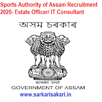 Sports Authority of Assam Recruitment 2020- Estate Officer/ IT Consultant