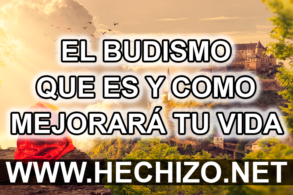 El Budismo: Que es y como mejorará tu vida