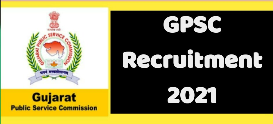 GPSC Recruitment 2021-22  Apply For 439 Account Officer, Executive Engineer, Assistant Engineer [ civil, mechanical, Electrical] and Other Recruitment 2021-22