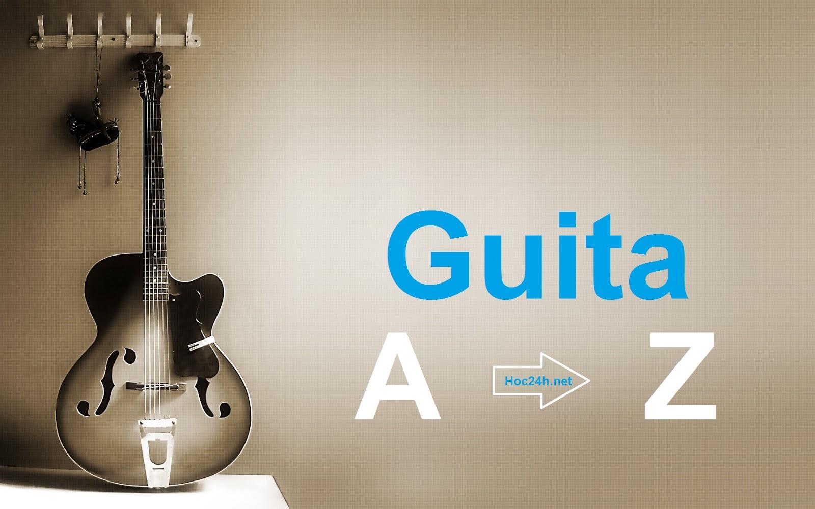Guitar đệm hát cơ bản từ A-Z