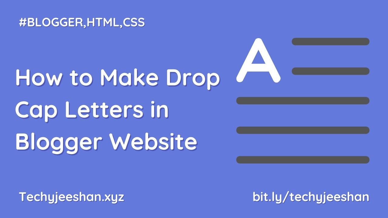 How to Make Drop Cap Letters in Blogger Website