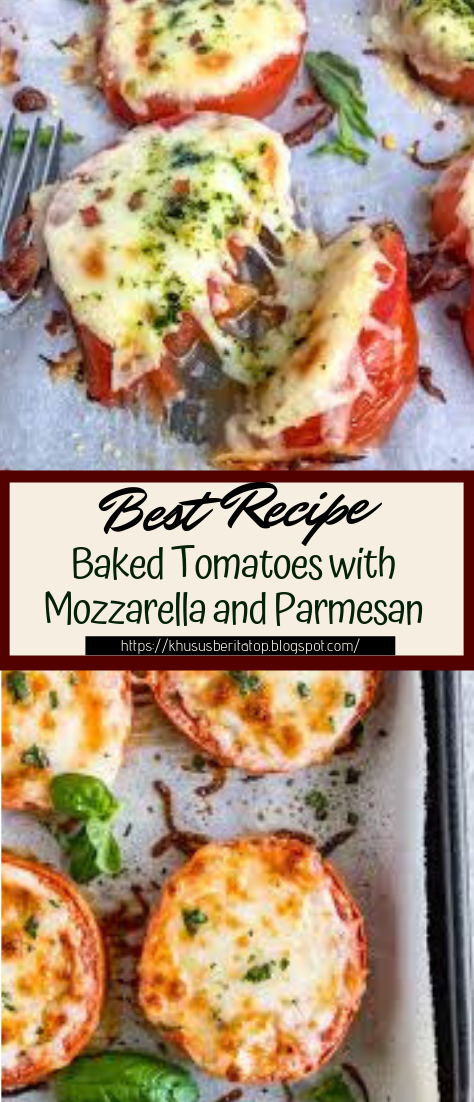 Baked Tomatoes with Mozzarella and Parmesan #dinnerrecipe #food #amazingrecipe #easyrecipe
