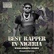 """[Lyrics] Khaligraph Jones – """"Best Rapper In Nigeria"""" (Blaqbonez diss)"""