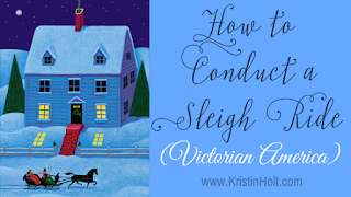 Kristin Holt | How to Conduct a Sleigh Ride (Victorian America)