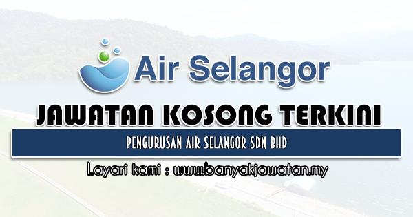 Jawatan Kosong 2021 di Pengurusan Air Selangor Sdn Bhd