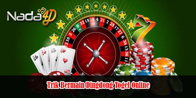 Trik Bermain Dingdong Togel Online