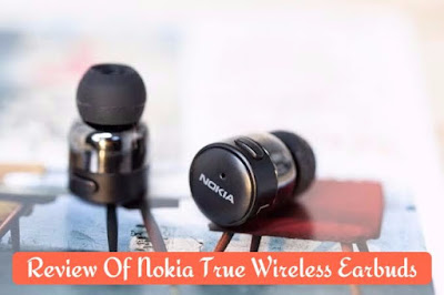 Review Of Nokia True Wireless Earbuds