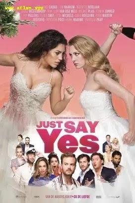 فيلم Just Say Yes 2021 مترجم اون لاين