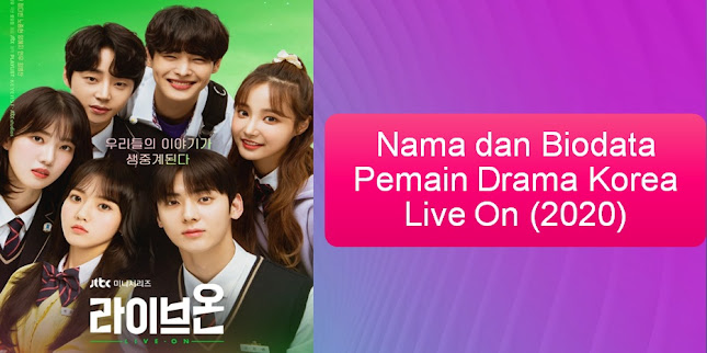 Nama Biodata Pemain Drama Korea Live On