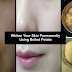 How To Get Beautiful, Glowing and Whiten Skin In Just 15 Minutes Using Boiled Potato