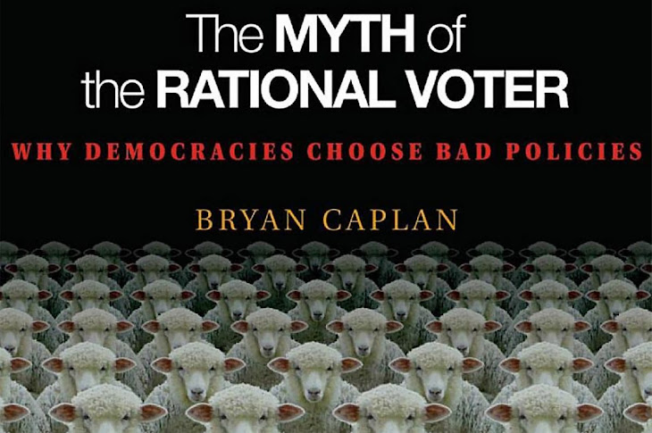 Read This: The Myth of the Rational Voter: Why Democracies Choose Bad Policies