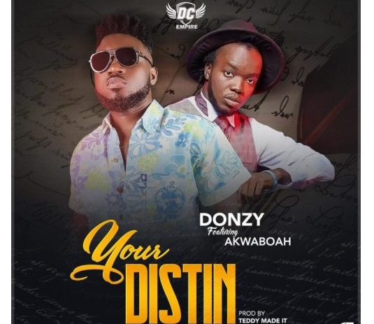 Donzy ft. Akwaboah – Your Distin