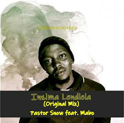 Pastor Snow Feat. Mabo - Inzima Lendlela (Original Mix)