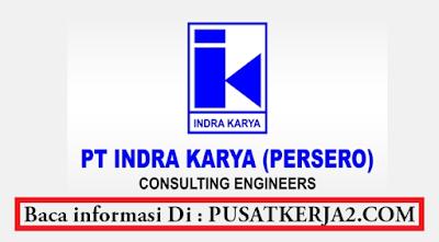 Rekrutmen Lowongan Kerja Terbaru DI PT Indra Karya