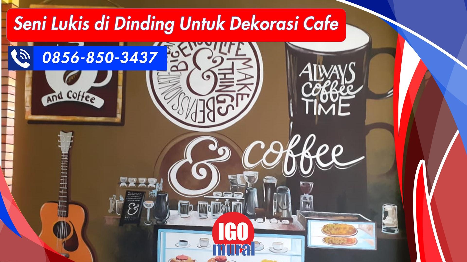 Seni Lukis di Dinding Untuk Dekorasi Cafe