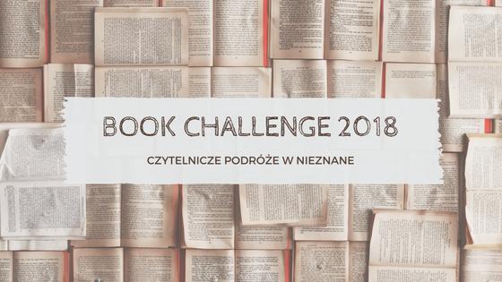 Book challenge 2018 - czytelnicze podróże w nieznane