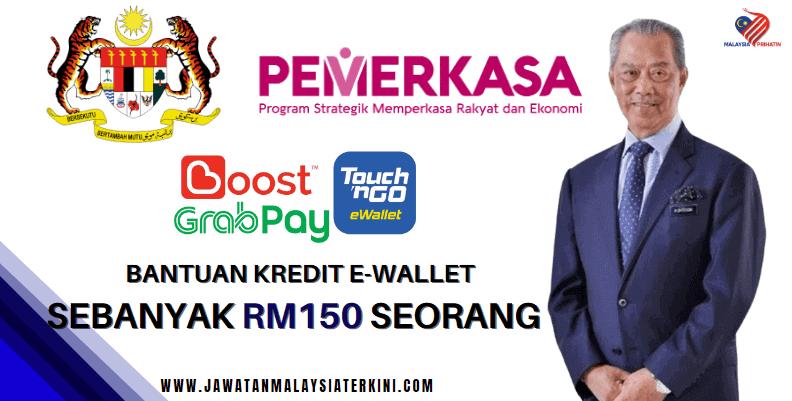 Bantuan Kredit E-wallet Sebanyak RM150 Seorang - PEMERKASA