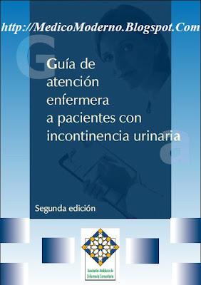 Guía de atención enfermera a pacientes con incontinencia urinaria 2da Edición
