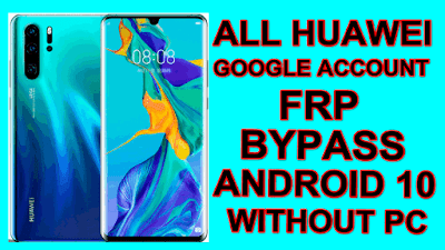 Huawei Android 10-Android Q FRP Bypass Without Pc.