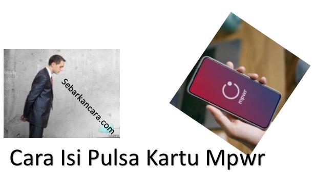 Cara Isi Pulsa Kartu MPWR secara Online