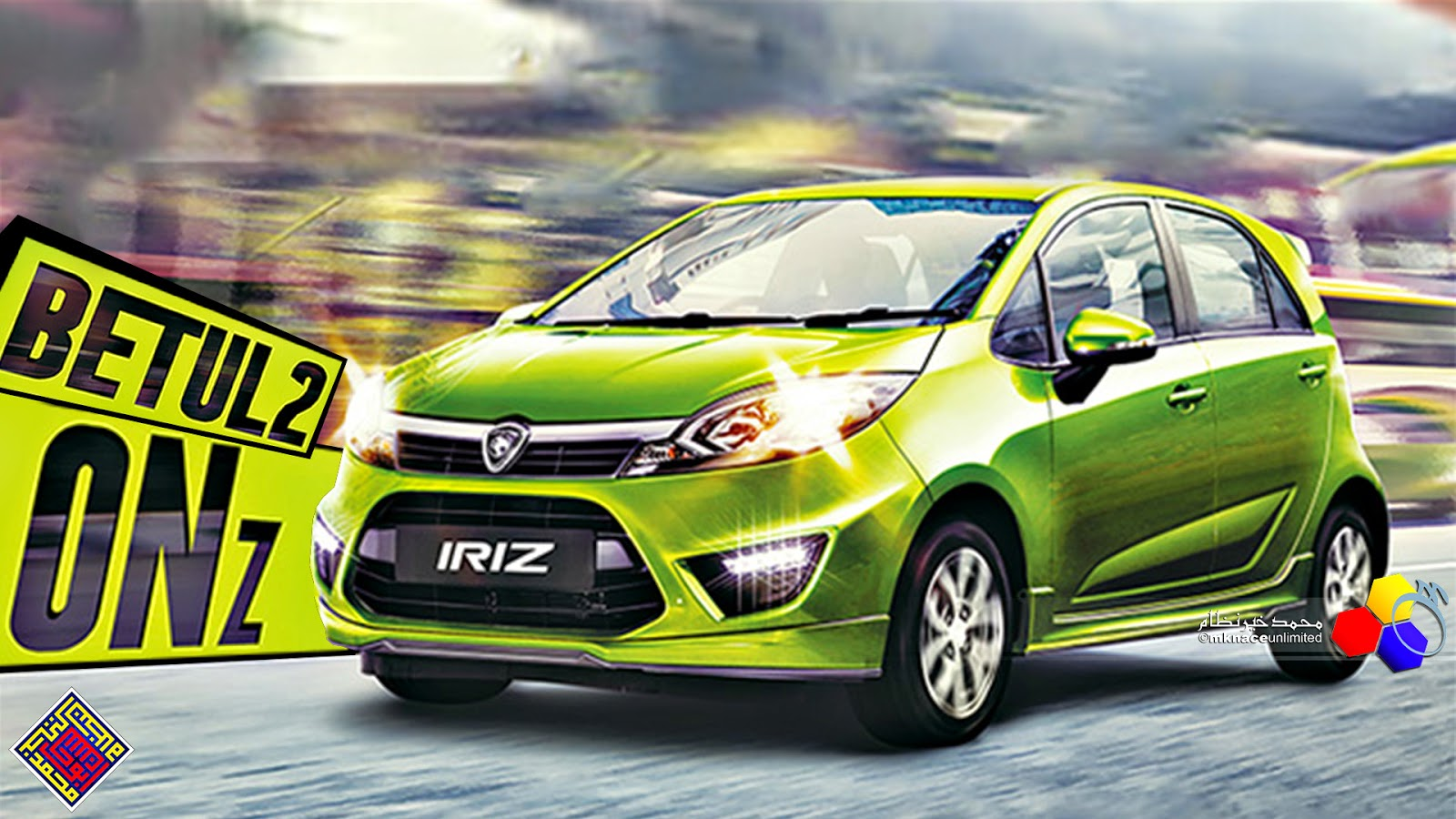 The All New Proton Iriz Mknace Unlimited Colours Of Life Tcash Puasa Headlamp Zoom