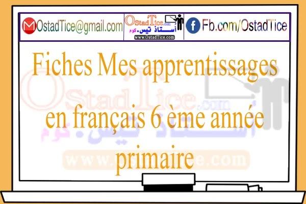 Fiches Mes apprentissages en français 6 ème année primaire