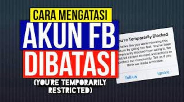 Cara Mengatasi Akun FB Dibatasi