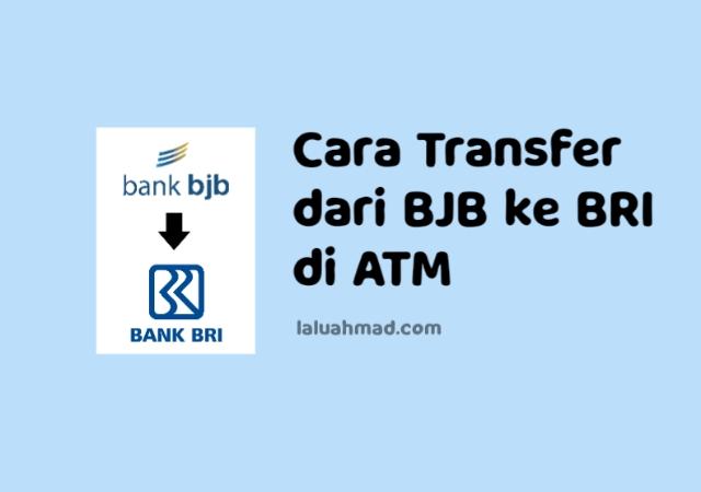 Cara Transfer dari BJB ke BRI di ATM
