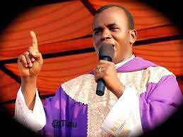 He Need Money Father Mbaka slams critics, says God deserves money