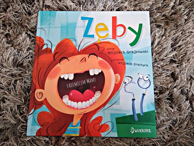 Zęby - czyli wszystko co chcecie wiedzieć o zębach, ale boicie się zapytać