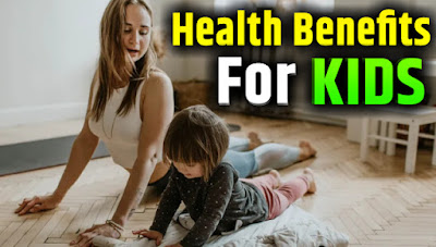 Health benefits for kids