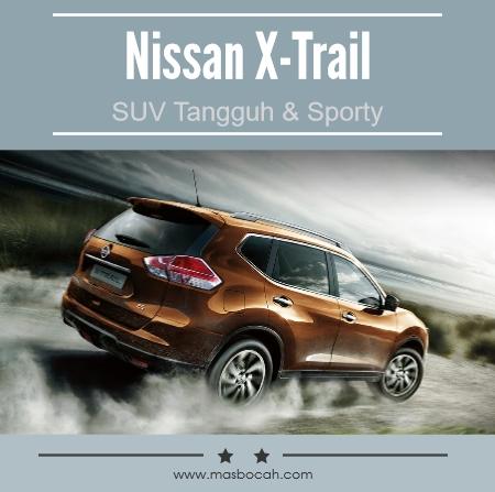 Nissan X-Trail Mobil SUV Tangguh Dan Sporty