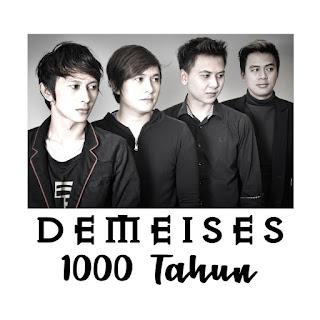 Demeises - 1000 Tahun MP3