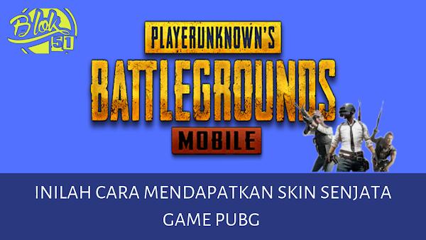 Inilah Cara Mendapatkan Skin Senjata Game PUBG Mobile Paling Mudah