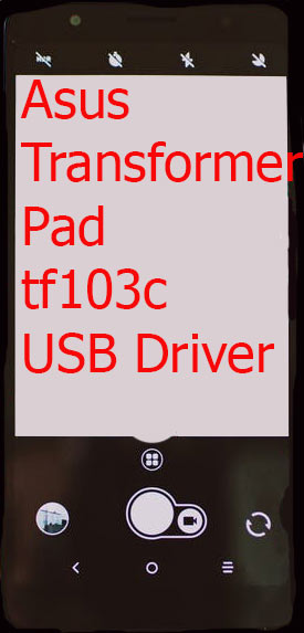 Asus Transformer Pad tf103c USB Driver