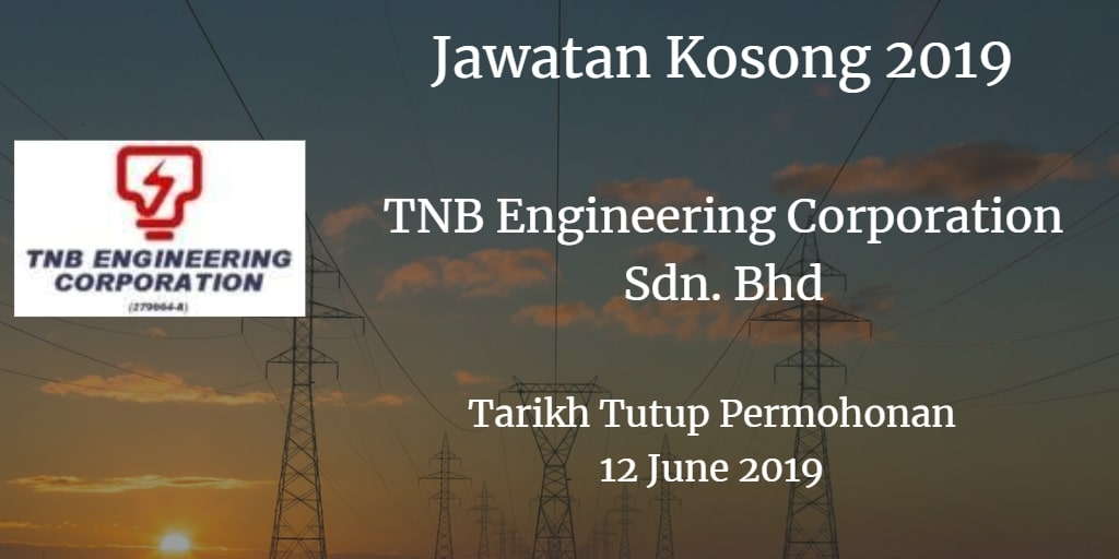 Jawatan Kosong TNB Engineering Corporation Sdn. Bhd 12 June 2019